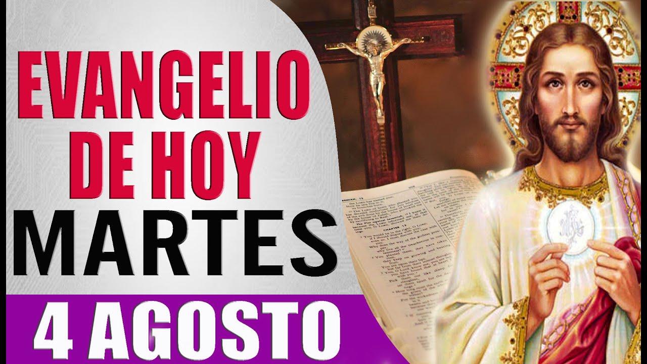 EVANGELIO DE HOY MARTES 4 DE AGOSTO DEL 2020 PALABRA DE DIOS