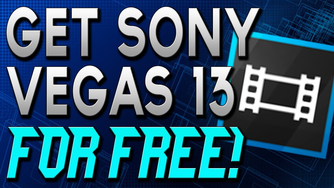 how to get sony vegas 13 for free