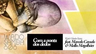 Wado feat. Marcelo Camelo e Mallu Magalhães - Com a Ponta dos Dedos - Samba 808