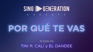 TINI Ft Cali & El Dandee - Por qué te vas - Sing Generation Karaoke