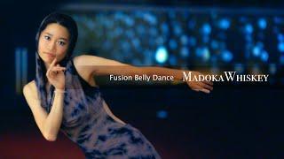 「Whiskey」 Fusion Belly Dance Madoka × 369mirock