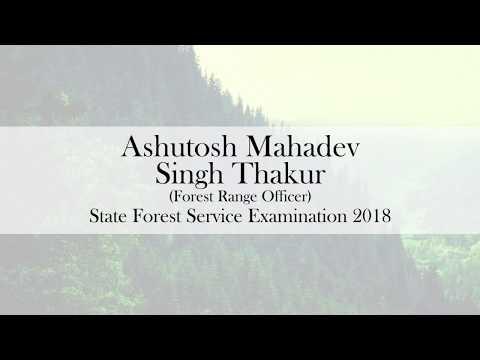 Forest Range Officer (Ashutosh Mahadev singh Thakur) | State Forest Service Examination 2018 |