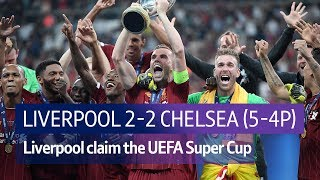 Liverpool vs Chelsea (2-2, Liverpool win 5-4 on penalties) | UEFA Super Cup Highlights