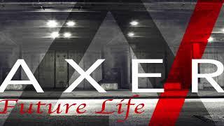 AXER   Future Life Feat: Ben Botfield Radio Edit YouTube Videos