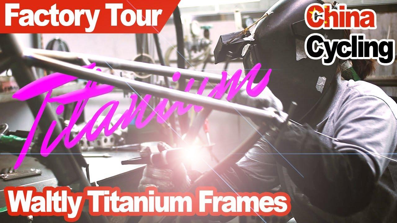 Custom Titanium Frame from China - Waltly Factory Tour