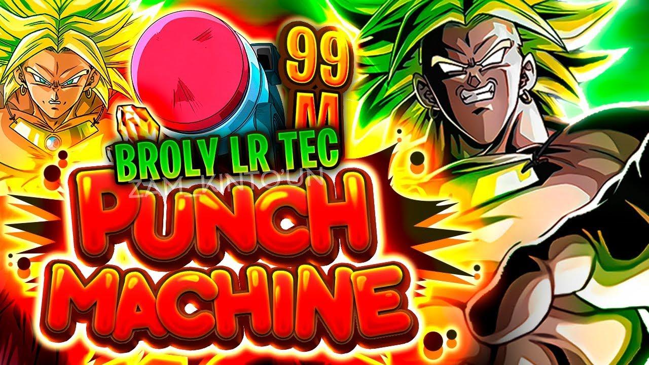 99 999 999 ?? BROLY LR tec VS Punch Machine ! Peut-il faire les 99M ? -  Dokkan Battle