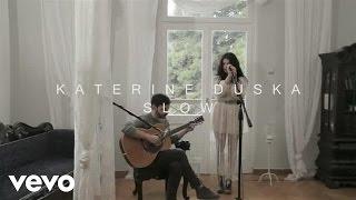 Смотреть клип Katerine Duska - Slow