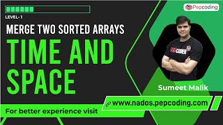 Merge Two Sorted Arrays   Time and Space   Data Structure and Algorithms in JAVA