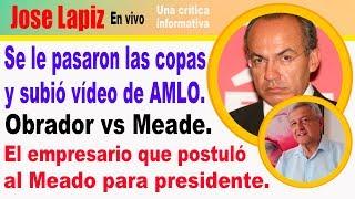 Felipe Calderón se puso borracho y publicó vídeo de AMLO