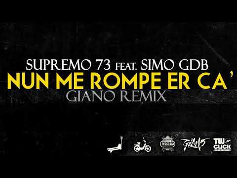 SUPREMO 73 - NUN ME ROMPE ER CA' (GIANO REMIX) ft SIMO GDB & DJ DRUGO