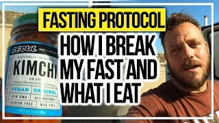 My Intermittent Fasting Protocol & How I Break My Fast and What I Eat