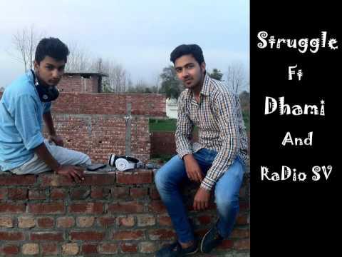 Struggle Ft Dhami And RaDio SV