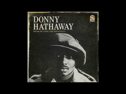Donny Hathaway - Never My Love: The Anthology (Compilation Best Tracks)