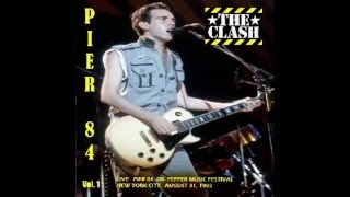 The Clash audio night 1 live at pier 84, 1982, New york