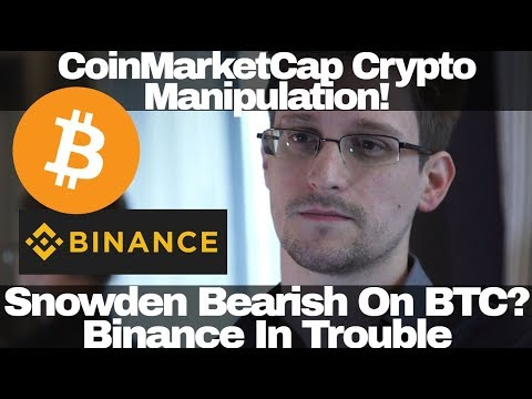 Crypto News | Coin Market Cap Market Manipulation! Snowden Bearish On BTC? Binance In Trouble
