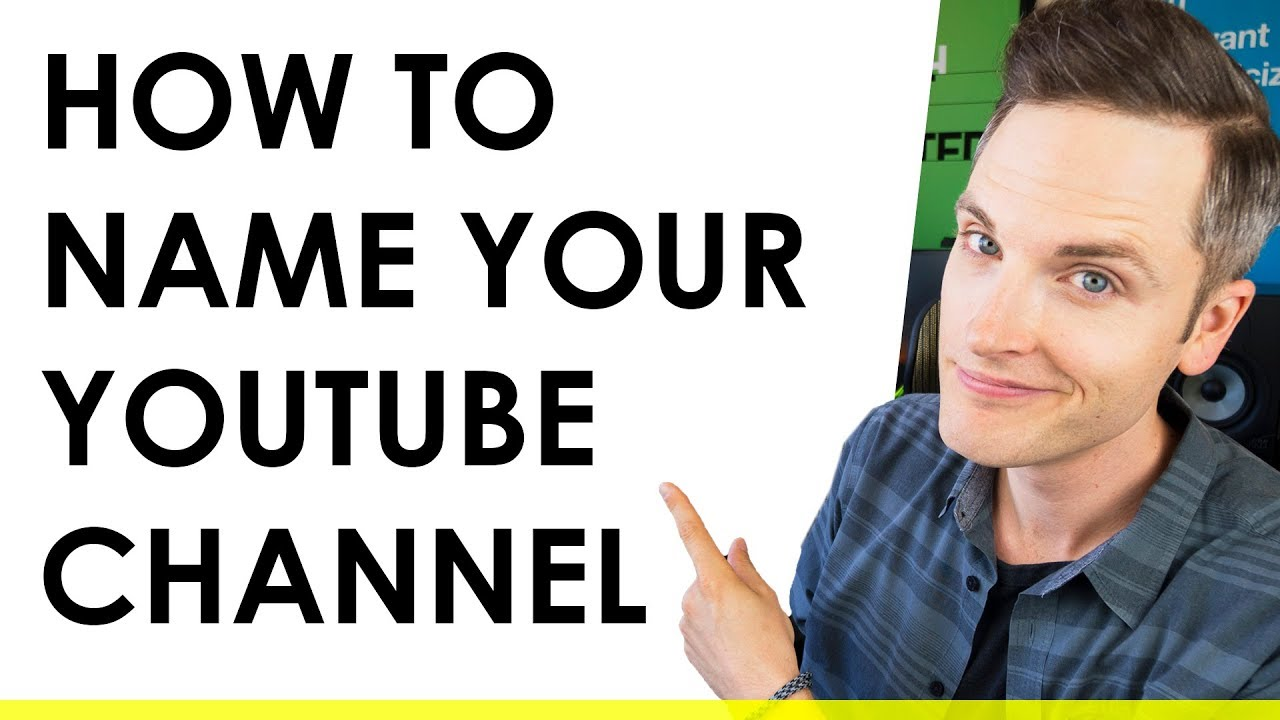 How to Come Up with a YouTube Name - 3 Tips & Mistakes to ...