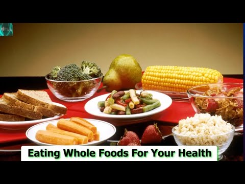 Eating Whole Foods For Your Health // Healthy foods
