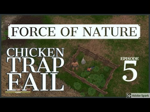 Force Of Nature #5 Chicken Trap Fail