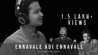 Ennavale Adi Ennavale Ft. Vasudev Krishna