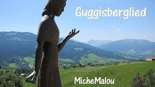 """MicheMalou - """"Guggisberglied"""""""