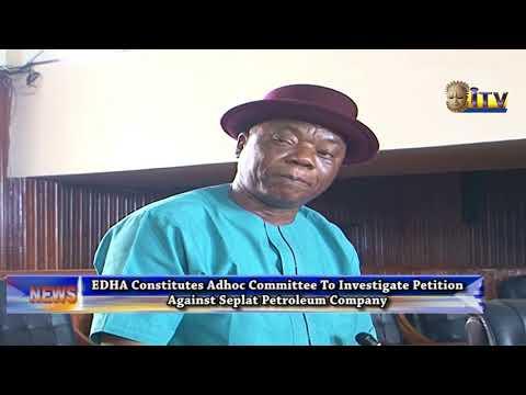 EDHA Constitutes Adhoc Commitee To Investigate Petition Against Seplat Petroleum Company