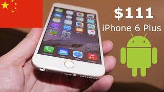 iPhone 6 Plus Android clone for $111