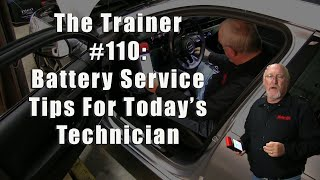 The Trainer #110:  Battery Service Tips For Today's Technician
