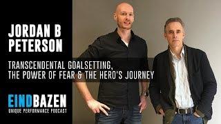 #87 Dr. Jordan B Peterson - Transcendental Goalsetting, the Power of Fear and the Hero's Journey