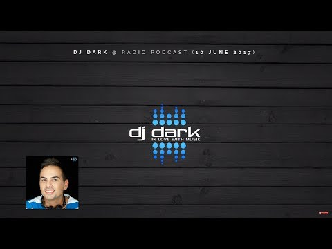 Dj Dark @ Radio Podcast (10 June 2017)