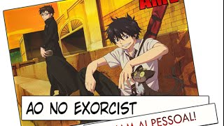 AMV - Ao no Exorcist (Planeta Otaku)