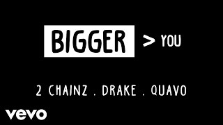2 Chainz ft. Drake, Quavo - Bigger Than You (Official Audio) thumbnail