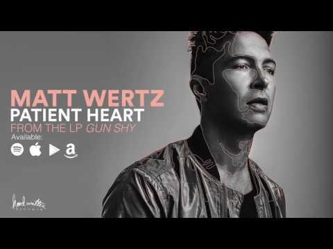 Matt Wertz - Patient Heart (Official Audio)