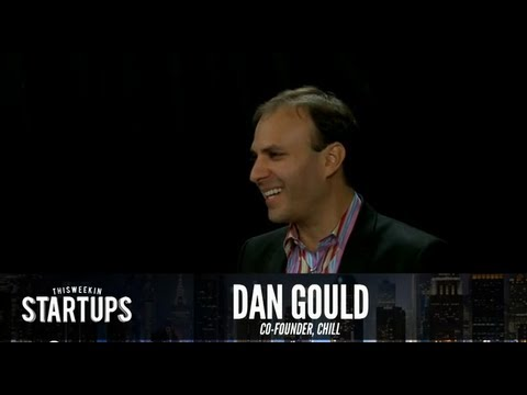 - Startups - Dan Gould of Chill - TWiST #204