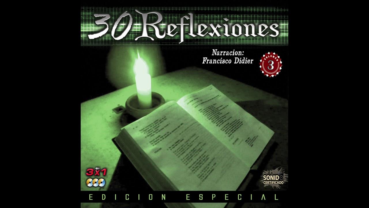 30 Reflexiones Vol. 3 - Narrador: Francisco Didier (Disco Completo)