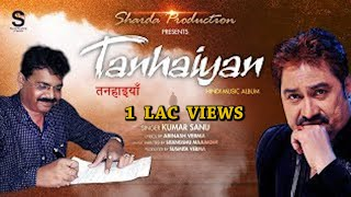 Tanhaiyan | New Hindi Songs 2018 | Audio Jukebox | Kumar Sanu New Songs 2018