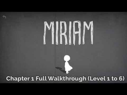 MIRIAM The Escape | Chapter 1 Walkthrough  (level 1 to 6)