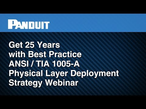 Get 25 Years with Best Practice ANSI/TIA 1005-A Physical Layer Deployment Strategy Webinar