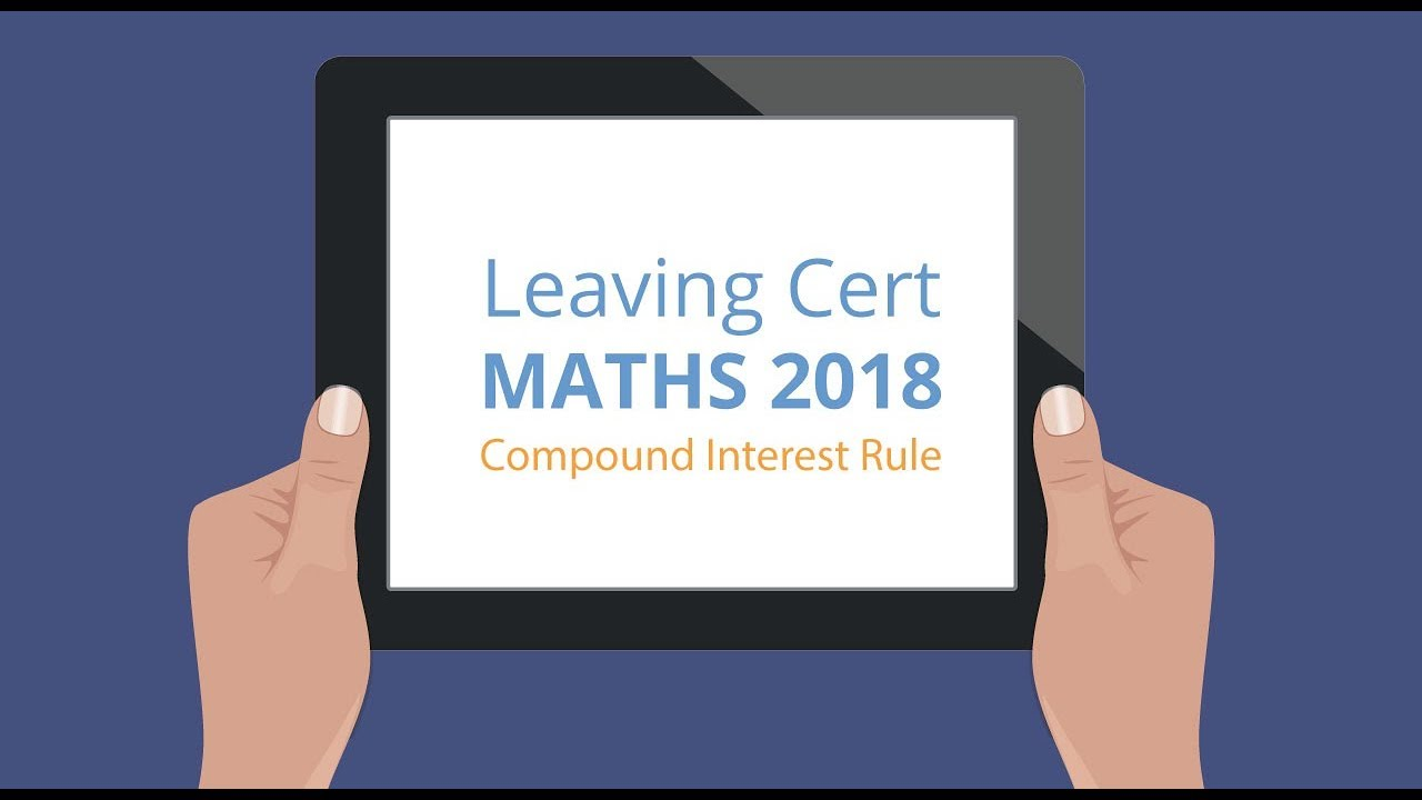 leaving cert maths financial maths tutorial compound interest rule youtube. Black Bedroom Furniture Sets. Home Design Ideas