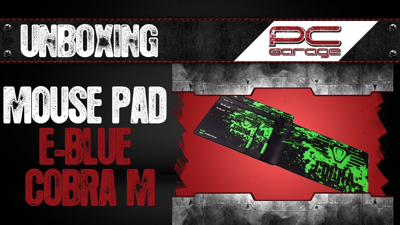 Pc Garage Unboxing Mouse Pad E Blue Cobra M Youtube Gaming Mousepad Type