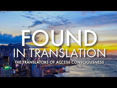 Found in Translation with Access Consciousness