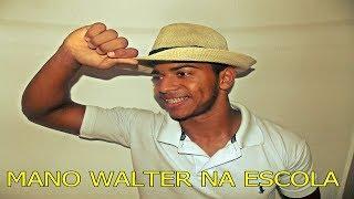 Baixar MANO WALTER NA ESCOLA