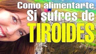 COMO ALIMENTARTE SI SUFRES DE TIROIDES  ana contigo