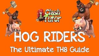 Clash of Clans Hogs TH8 Attack Guide