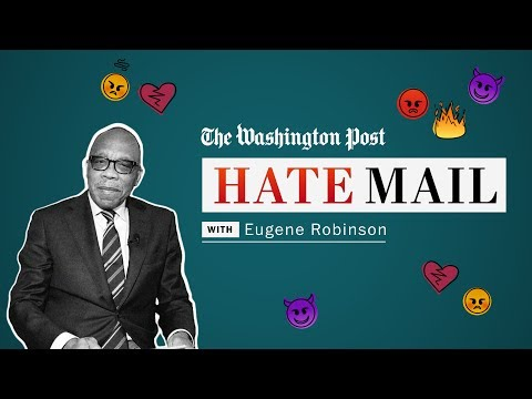 Washington Post columnist Eugene Robinson reads his hate mail, part two