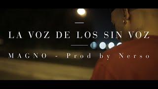 Magic Magno - La voz de los sin voz (Prod. by Nerso) [Videoclip oficial]