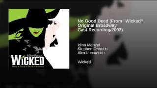 "Video No Good Deed (From ""Wicked"" Original Broadway Cast Recording/2003) download MP3, 3GP, MP4, WEBM, AVI, FLV September 2017"