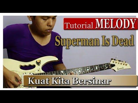 Belajar Melodi Superman Is Dead - Kuat Kita Bersinar | Penuh Tehknik