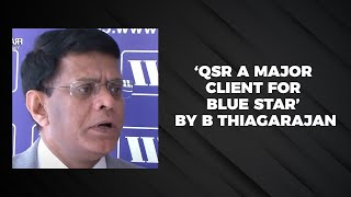 QSR a major client for Blue Star by B