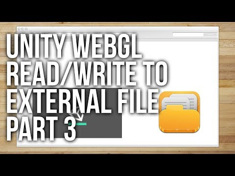 How to Read and Write to a Textfile from Unity WebGL Parts 1