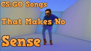 Top 5 CS:GO Songs That Makes No Sense
